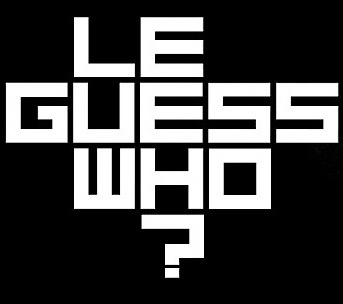 Le Guess Who?