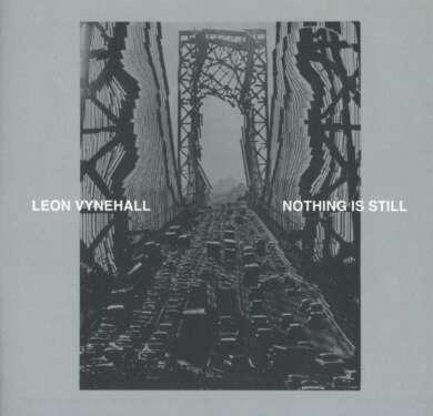 "Leon Vynehall ""Nothing is still"""