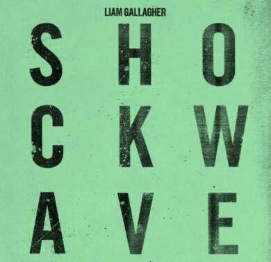 """Liam Gallagher teilt seine neue Single """"Shockwave"""""""