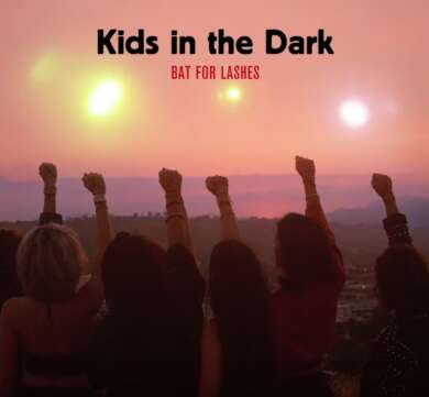 Bat For Lashes – Kids in the Dark