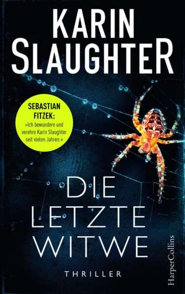 """Karin Slaughter veröffentlicht ihren neuen Thriller """"Die letzte Witwe""""."""