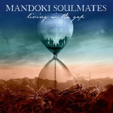 """Mandoki Soulmates """"Living in the Gap"""""""