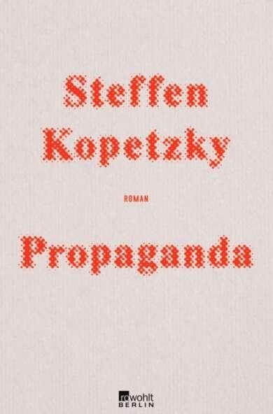"""Steffen Kopetzky veröffentlicht seinen neuen Roman """"Propaganda""""."""