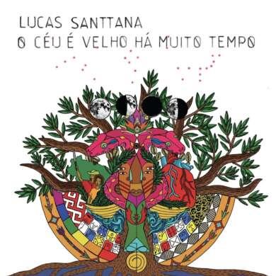 Lucas Santtana O Céu É Velho Há Muito Tempo