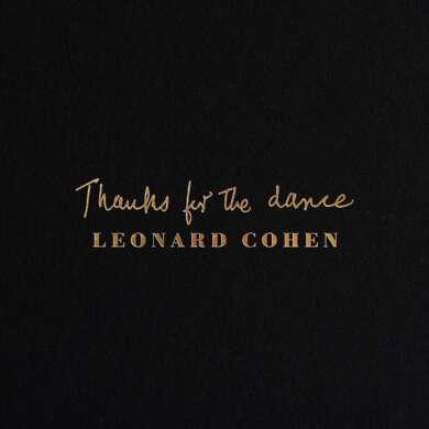 "Leonard Cohens posthumes Album ""Thanks for the Dance"" ist mehr als eine bloße Appendix"