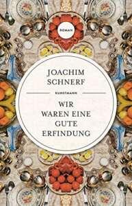 """Cover Joachim Schnerf """"Wir waren eine gute Erfindung"""""""