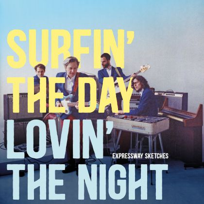 Expressway Sketches – Surfin' the Day lovin' the Night