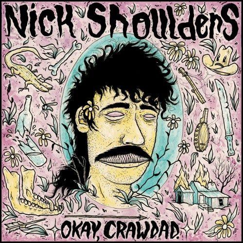 Nick Shoulders – Okay, Crawdad!