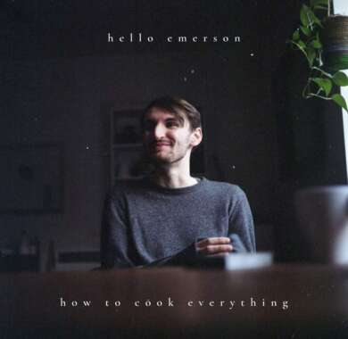 """Hello Emerson – """"how to cook everything"""" Album Cover"""