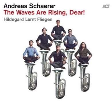 Andreas Schaerer & Hildegard Lernt Fliegen The Waves Are Rising, Dear! - CD