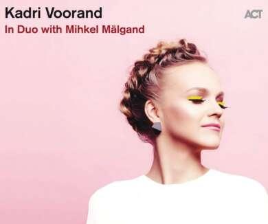 Kadri Voorand: In Duo with Mihkel Mälgand