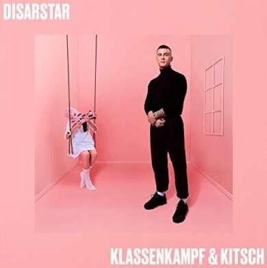Disarstar – Klassenkampf & Kitsch