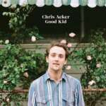 Chris Acker – Good Kid