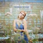 Dana Gavanski – Yesterday is gone