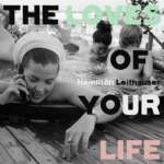 Hamilton Leithauser – The Loves of your Life