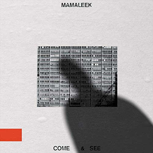 Mamaleek – Come and see