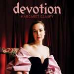Margaret Glaspy – Devotion