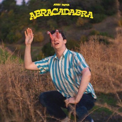 Jerry Paper: Abracadabra