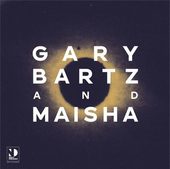 "Gary Bartz & Maisha: ""Night Dreamer – Direct-to-Disc Sessions"""