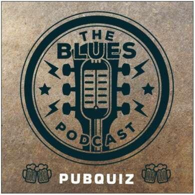 Blues Podcast: Pubquizz