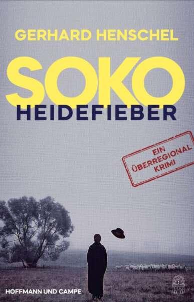 Gerhard Henschel: Soko Heidefieber