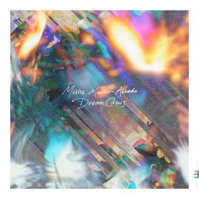 Misha Mullov-Abbado- Dream Circus