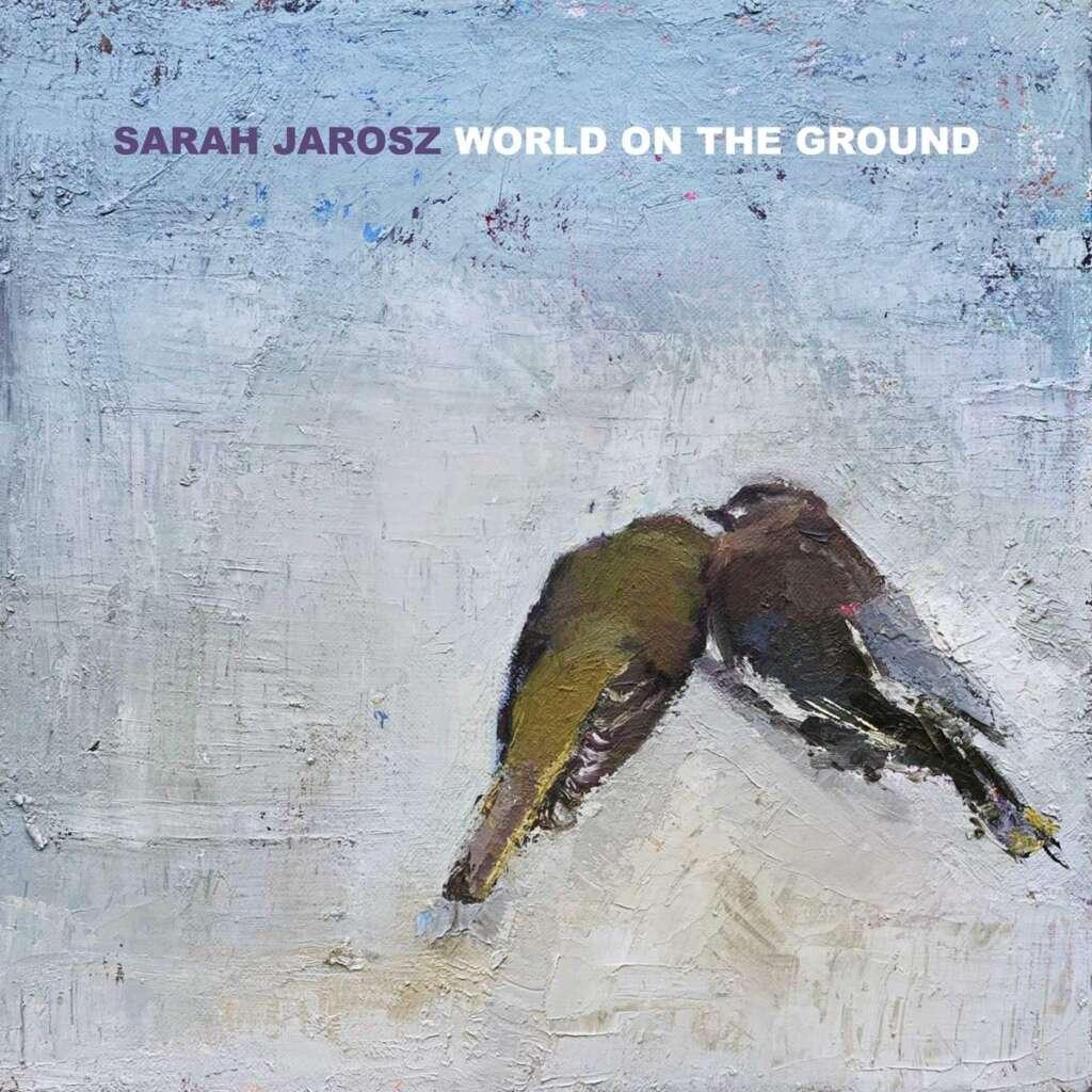 Sarah Jarosz: World on the Ground Cover