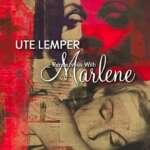 Ute Lemper: Rendezvous mit Marlene
