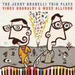 Jerry Granelli Trio Plays the Music of Vince Guaraldi and Mose Allison