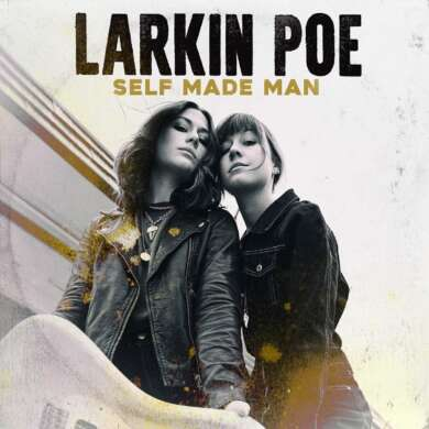 Larkin Poe: Self made Man Albumcover