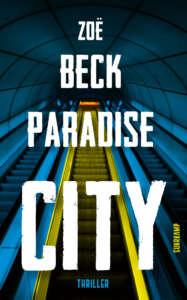 """Beste Krimis im Juli 2020 """"Paradise City"""" von Zoe Beck"""