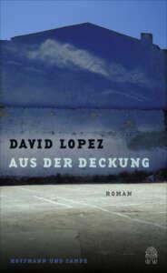 """Die besten Bücher Juli 2020 David Lopez """"Aus der Deckung"""""""