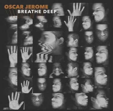 Oscar Jerome Breathe deep