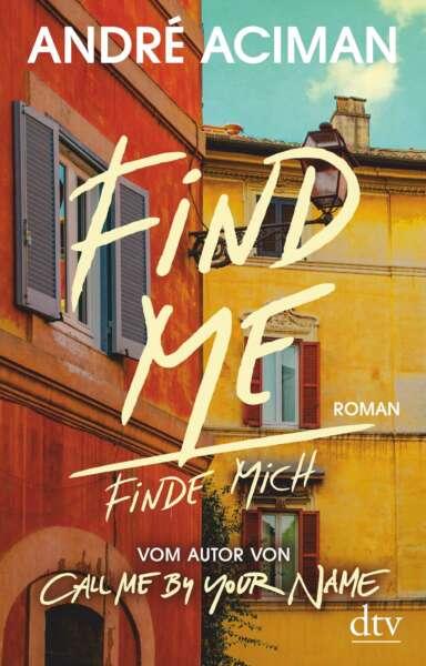 "Buchcover ""Find me – Finde mich"" von André Aciman"