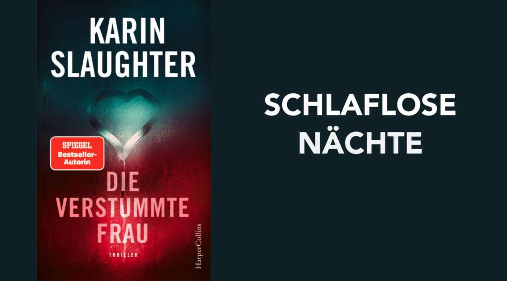 Karin Slaughter: Die verstummte Frau