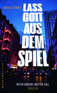 """die besten Krimis im September 2020 """"Lass Gott aus dem Spiel"""" von Harald Lüders"""