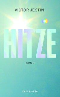 """Cover des Buches """"Hitze"""" von Victor Jestin"""