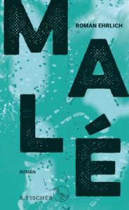 """Buchcover """"Malé"""" von Roman Ehrlich"""