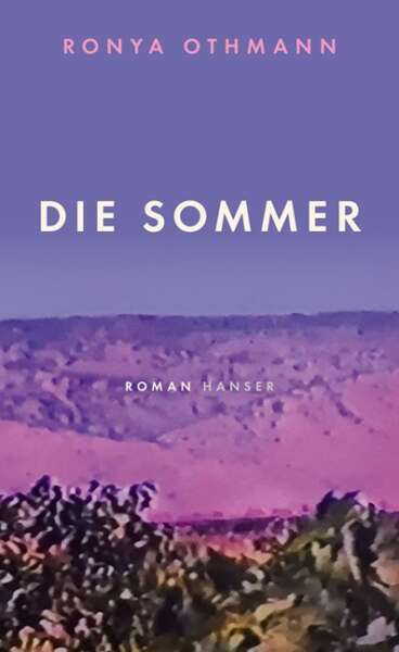"""Buchcover von """"Die Sommer"""" von Ronya Othmann"""