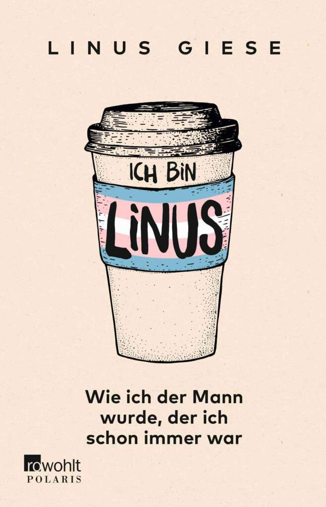 """Ein Kaffeebecher mit der Aufschrift """"Ich bin Linus"""", Albumcover zum Buch von Linus Giese"""