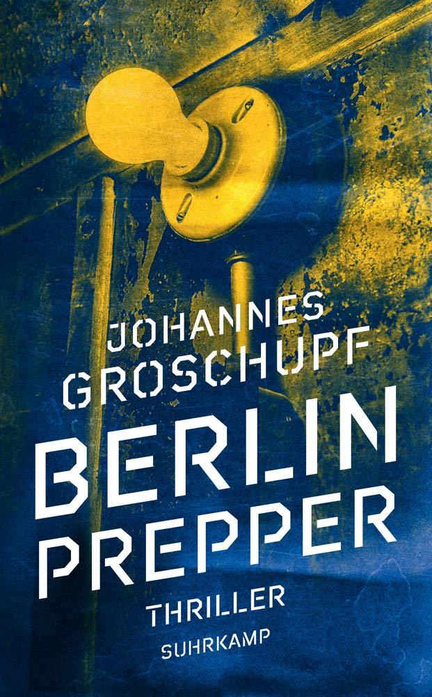 "Buchcover ""Berlin Prepper"" von Johannes Groschupf"