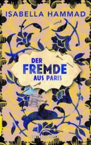 """cover """"Der Fremde aus Paris"""" von Isabella Hammad"""
