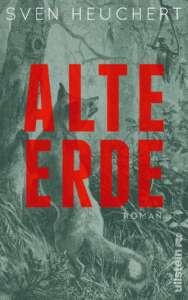 """Cover zu """"Alte Erde"""" von Sven Heuchert"""
