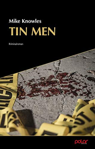 "Buchcover ""Tin Men"" von Mike Knowles"