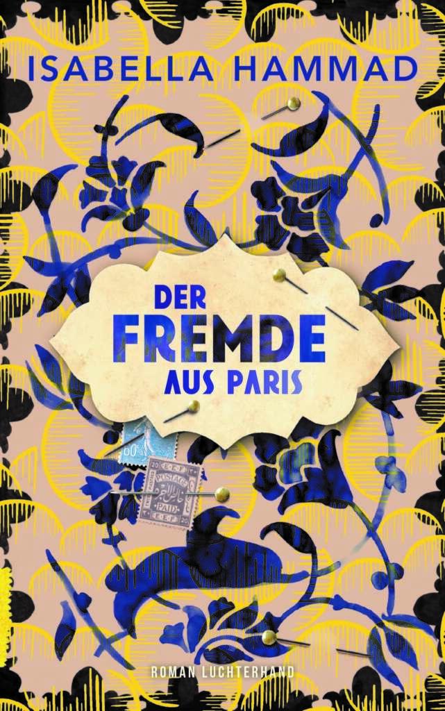 """Buchcover """"Der Fremde aus Paris"""" von Isabella Hammad"""