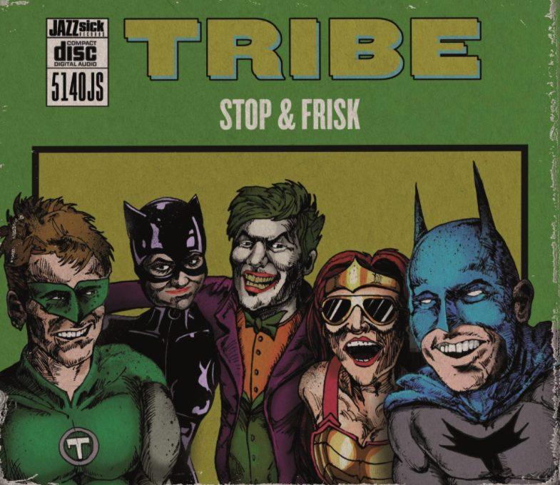 Tribe Stop & Frisk