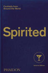 """Geschenktipps Bücher zu Weihnachten: Buchcover """"Spirited – Cocktails from around the World"""" von Adrienne Stillman"""