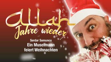 Allah Jahre wieder – Weihnachten mit Serdar Somuncu