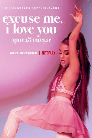 """Netflix-Plakat zum Film """"Ariana Grande: excuse me, i love you"""". Auf dem Plakat steht Ariana Grande in einem rosafarbenen Kleid vor einem pinken Hintergrund und hebt den linken Arm in die Höhe."""