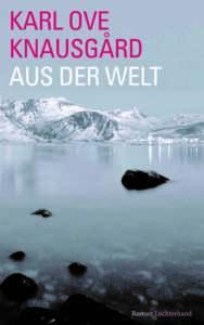 """Geschenktipps Bücher zu Weihnachten: Buchcover """"Aus der Welt"""" von Karl Ove Knausgård"""